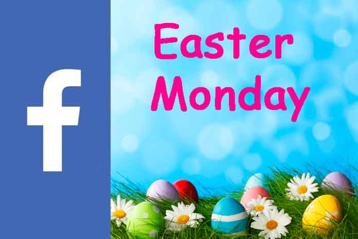 Easter Monday - Facebook Easter Monday 2021 | Easter Wishes For Facebook
