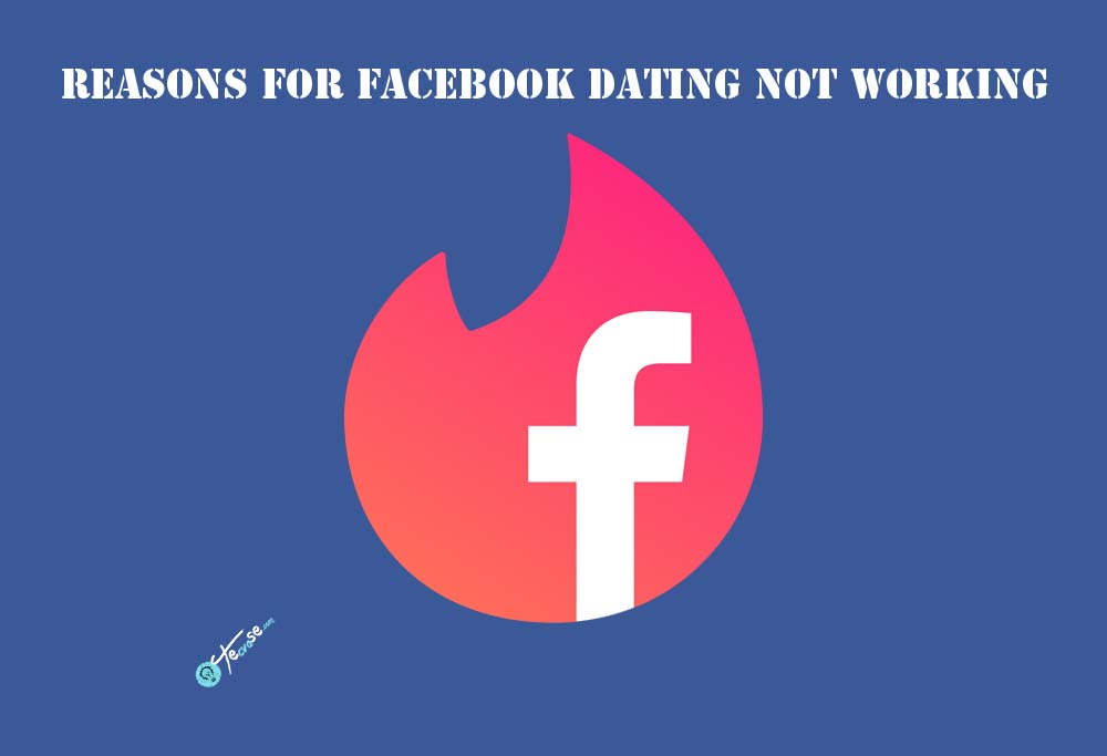Facebook Dating Not Working - Fix Facebook Dating Not Showing Up