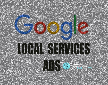 Google Local Service Ads - Grow Your Business Within your Locality