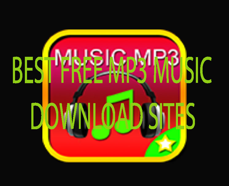 The Best Mp3 Download Sites - Download Free Mp3 Songs